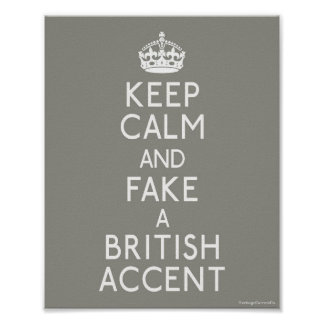 Keep Calm and Fake a British Accent Poster