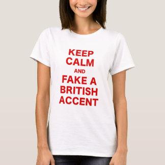 Keep Calm and Fake a British Accent T-Shirt