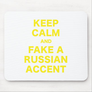 Keep Calm and Fake a Russian Accent Mouse Pad