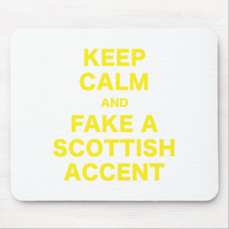 Keep Calm and Fake a Scottish Accent Mouse Pad