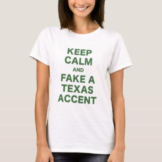 Keep Calm and Fake a Texas Accent T-Shirt