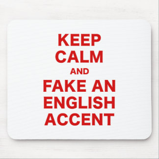 Keep Calm and Fake An English Accent Mouse Pad