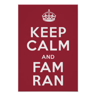 Keep Calm and Fam Ran Poster