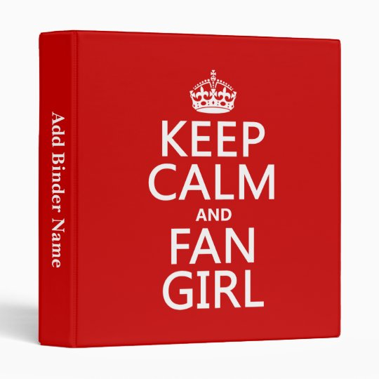 Keep Calm and Fan Girl (in all colors) Binder