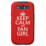 Keep Calm and Fan Girl (in all colors) Galaxy S3 Case