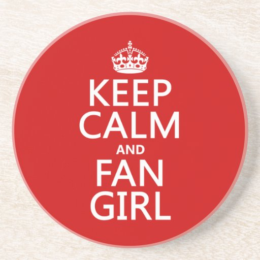 Keep Calm and Fan Girl (in all colors) Drink Coaster