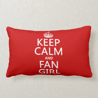 Keep Calm and Fan Girl (in all colors) Lumbar Pillow