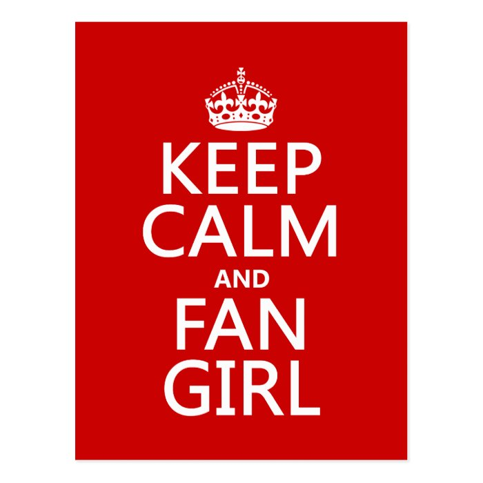 Keep Calm and Fan Girl (in all colors) Postcard