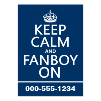 Keep Calm and Fanboy On (in any color) Large Business Cards (Pack Of 100)