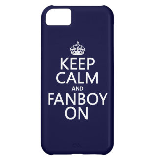 Keep Calm and Fanboy On (in any color) iPhone 5C Case