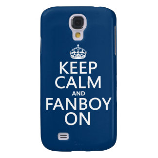 Keep Calm and Fanboy On (in any color) Samsung S4 Case