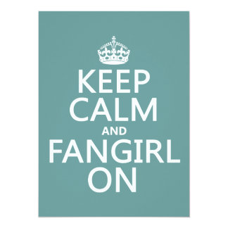 Keep Calm and Fangirl On (in all colors) 5.5x7.5 Paper Invitation Card