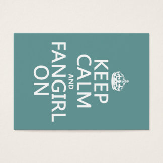 Keep Calm and Fangirl On (in all colors) Business Card