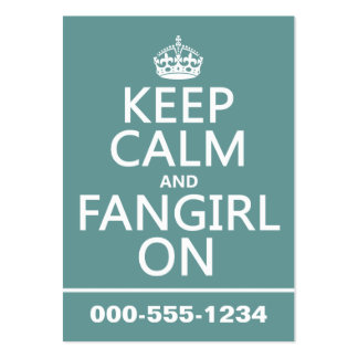 Keep Calm and Fangirl On in all colors Business Card Templates