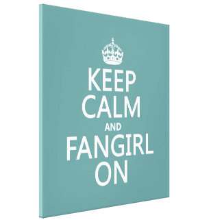 Keep Calm and Fangirl On (in all colors) Canvas Print