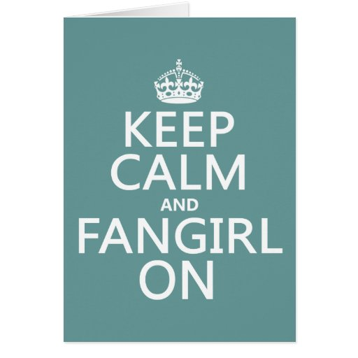Keep Calm and Fangirl On (in all colors) Greeting Card