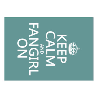 Keep Calm and Fangirl On (in all colors) Large Business Card