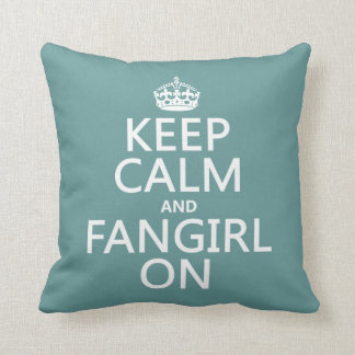 Keep Calm and Fangirl On (in all colors) Throw Pillow