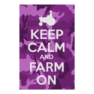Keep Calm And Farm On Purple Camouflage Poster