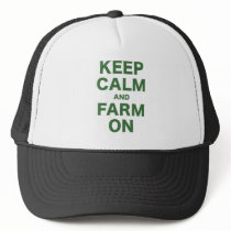Keep Calm and Farm On Trucker Hat