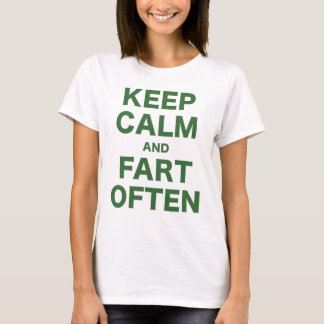 Keep Calm and Fart Often T-Shirt