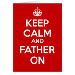 Keep Calm and Father on Greeting Cards