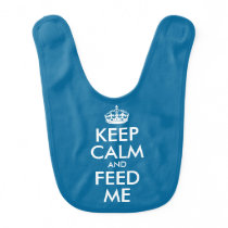 Keep Calm And Feed Me Baby Bib