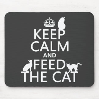 Keep Calm and Feed The Cat Mouse Pad