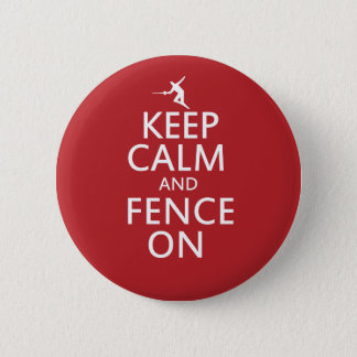 Keep Calm and Fence On Button