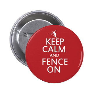 Keep Calm and Fence On Pinback Button