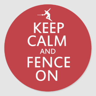 Keep Calm and Fence On Classic Round Sticker