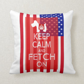 Keep Calm and Fetch On US Flag Westie Throw Pillow