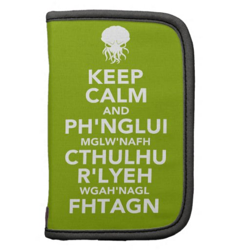 Keep Calm and Fhtagn Organizers