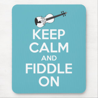 Keep Calm and Fiddle On Blue Mouse Pad