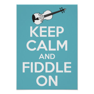 Keep Calm and Fiddle On Blue Posters