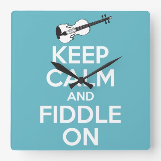 Keep Calm and Fiddle On Blue Square Wall Clock