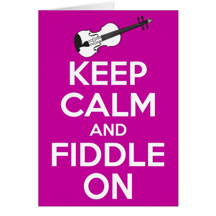 Keep Calm and Fiddle on (Fuschia Pink) Card