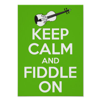 Keep Calm and Fiddle on (Green) Posters