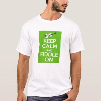 Keep Calm and Fiddle on (Green) T-Shirt