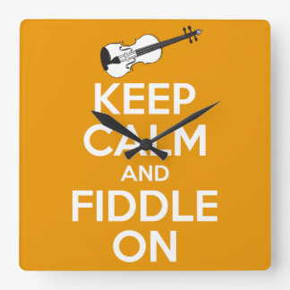 Keep Calm and Fiddle On Orange Square Wall Clock