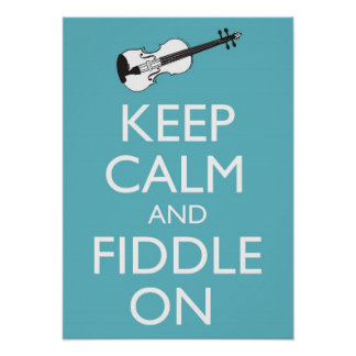 Keep Calm and Fiddle On Poster