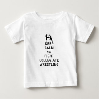 Keep Calm and Fight Collegiate Wrestling Baby T-Shirt
