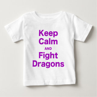 Keep Calm and Fight Dragons Baby T-Shirt