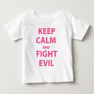 Keep Calm and Fight Evil Baby T-Shirt