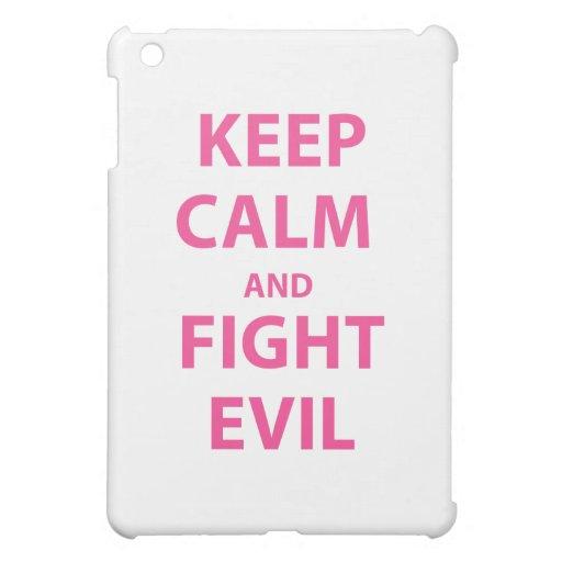Keep Calm and Fight Evil iPad Mini Cases
