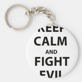 Keep Calm and Fight Evil Keychain