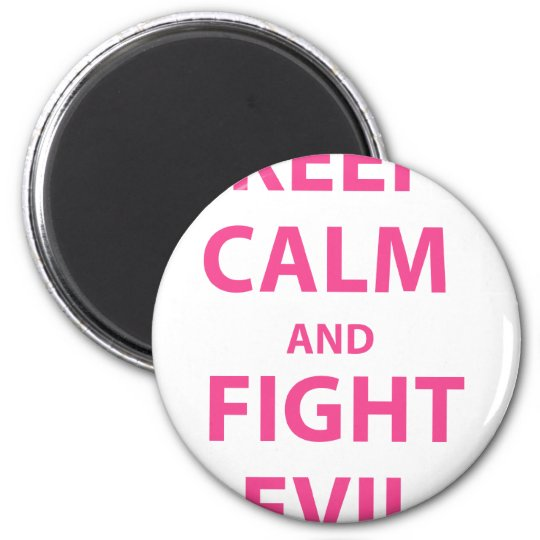 Keep Calm and Fight Evil Magnet
