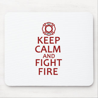 Keep Calm and Fight Fire Mouse Pads