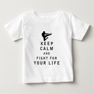 Keep Calm and Fight For Your Life Baby T-Shirt