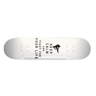 Keep Calm and Fight For Your Life Skateboard Deck